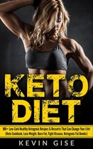 Omslag Keto Diet: 100+ Low-Carb Healthy Ketogenic Recipes & Desserts That Can Change Your Life! (Keto Cookbook, Lose Weight, Burn Fat, Fight Disease, Ketogenic Fat Bombs)
