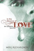In the Absence of Love