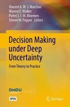 Decision Making under Deep Uncertainty