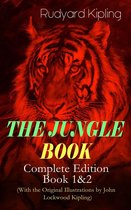 THE JUNGLE BOOK – Complete Edition: Book 1&2 (With the Original Illustrations by John Lockwood Kipling)