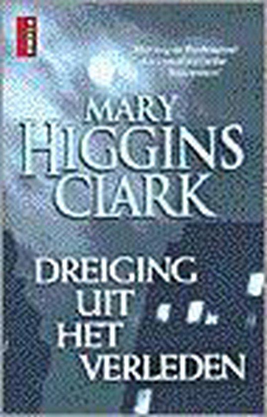 Dreiging Uit Het Verleden - Mary Higgins Clark |