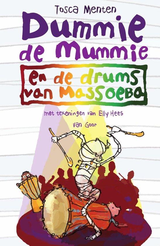 Dummie de Mummie 7 - Dummie de mummie en de drums van Massoeba - Tosca Menten |