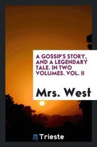 A Gossip's Story, and a Legendary Tale. in Two Volumes. Vol. II