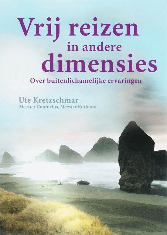 Vrij reizen in andere dimensies - U. Kretzschmar |