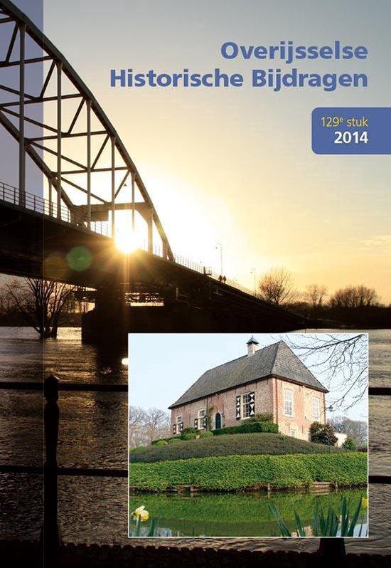 Overijsselse historische bijdragen 129 - Overijsselse historische bijdragen 129e stuk 2014 - none | Fthsonline.com