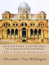 Byzantine Churches in Constantinople