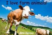 I Love Farm Animals!