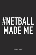 #Netball Made Me