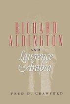 Boek cover Richard Aldington And Lawrence Of Arabia van Fred D. Crawford