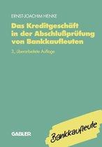 Das Kreditgeschaft in Der Abschlussprufung Von Bankkaufleuten