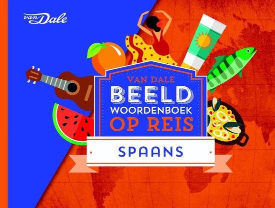 Boek cover Van Dale Beeldwoordenboek op reis - Spaans van Hans de Groot (Paperback)