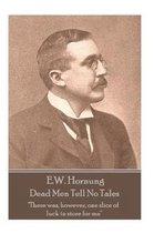 E.W. Hornung - Dead Men Tell No Tales