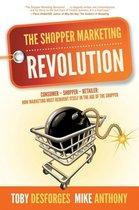 The Shopper Marketing Revolution: Consumer - Shopper - Retailer