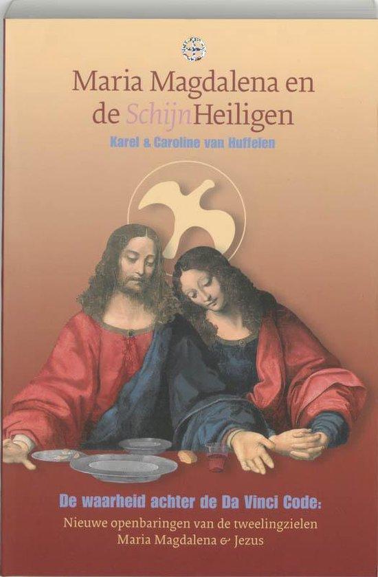 Maria Magdalena en de Schijn-heiligen - K. van Huffelen |
