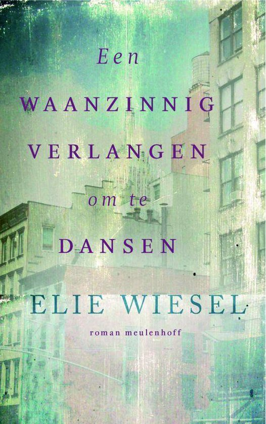 Een waanzinnig verlangen om te dansen - Elie Wiesel |