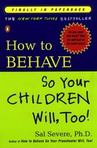 Omslag How to Behave So Your Children Will, Too!