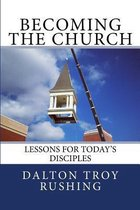 Becoming the Church