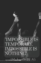 Impossible Is Temporary. Impossible Is Nothing.