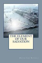The Element of Our Salvation