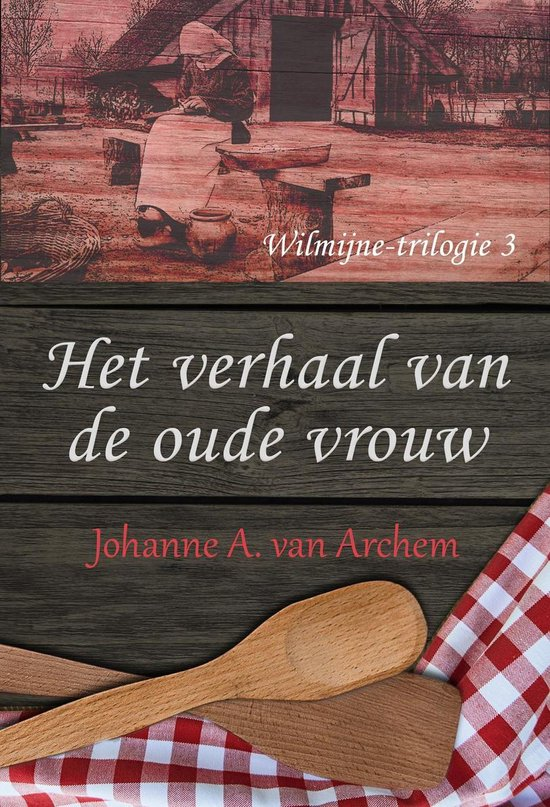 Wilmijne 3 - Het verhaal van de oude vrouw - Johanne A. van Archem  