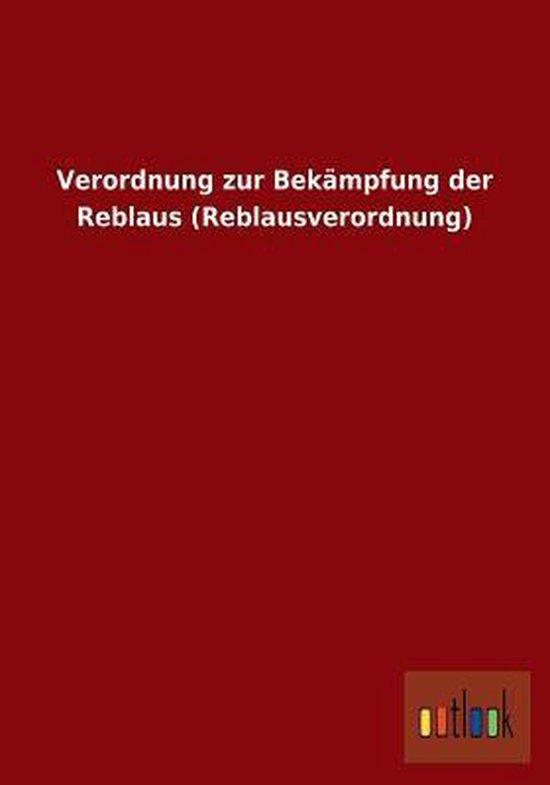 Verordnung Zur Bek mpfung Der Reblaus (Reblausverordnung)