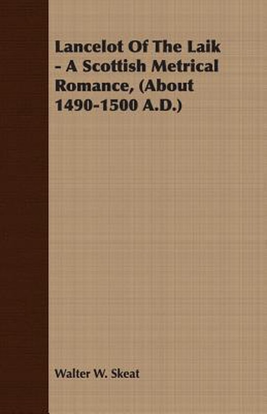 Lancelot Of The Laik - A Scottish Metrical Romance, (About 1490-1500 A.D.)