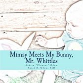 Mimsy Meets My Bunny, Mr. Whittle