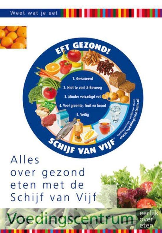 Weet wat je eet - Alles over gezond eten met de Schijf van Vijf - none |