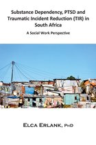 Substance Dependency, PTSD and Traumatic Incident Reduction (TIR) in South Africa: A Social Work Perspective