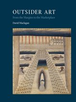 Outsider Art : from the Margins to the Marketplace