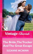 The Bride, The Trucker And The Great Escape (Mills & Boon Vintage Cherish)