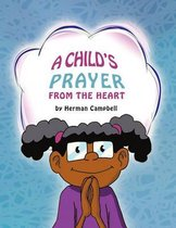 A Child's Prayer From The Heart