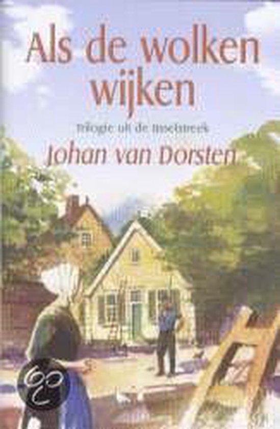 Als De Wolken Wijken - Johan van Dorsten |