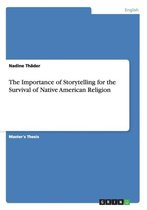 The Importance of Storytelling for the Survival of Native American Religion