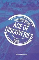 Travel Guide for Kids - Porto - Age of Discoveries