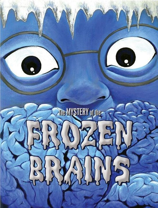 Boek cover The Mystery of the Frozen Brains van Marty Chan (Onbekend)