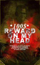 Boek cover 100$ REWARD ON MY HEAD - Powerful & Unflinching Memoirs Of Former Slaves: 28 Narratives in One Volume van Harriet Jacobs