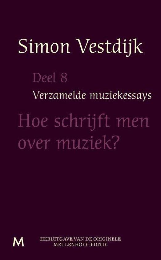 Verzamelde muziekessays / 8 Hoe schrijft men over muziek - Simon Vestdijk |