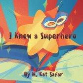 I Know a Superhero