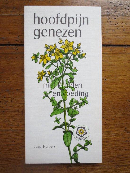 Hoofdpijn genezen met kruiden en voeding - Jaap Huibers |