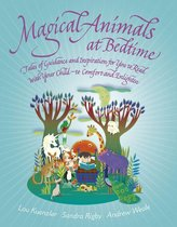 Omslag Magical Animals at Bedtime - Tales of Joy and Inspiration for You to Read with Your Child