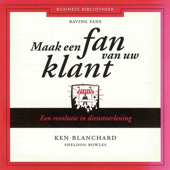 Boek cover Maak een fan van uw klant van Ken Blanchard (Onbekend)