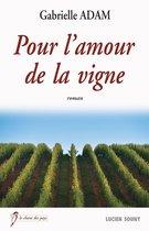 Pour l'amour de la vigne