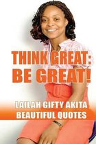 Think Great, Be Great!
