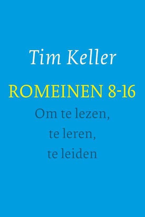 Romeinen 8-16 - om te lezen, te leren, te leiden - Tim Keller | Readingchampions.org.uk