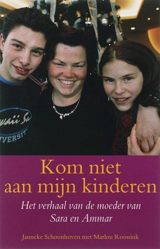 Kom Niet Aan Mijn Kinderen - Janneke Schoonhoven |