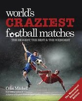 Worlds Craziest Football Matches
