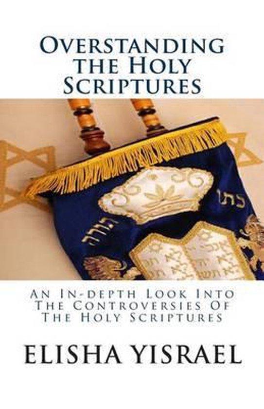 Boek cover Overstanding the Holy Scriptures van Sar Elisha Yisrael (Paperback)