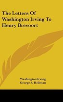 The Letters of Washington Irving to Henry Brevoort