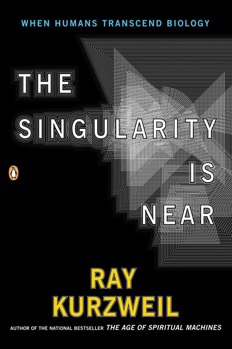 Singularity Is Near - Ray Kurzweil